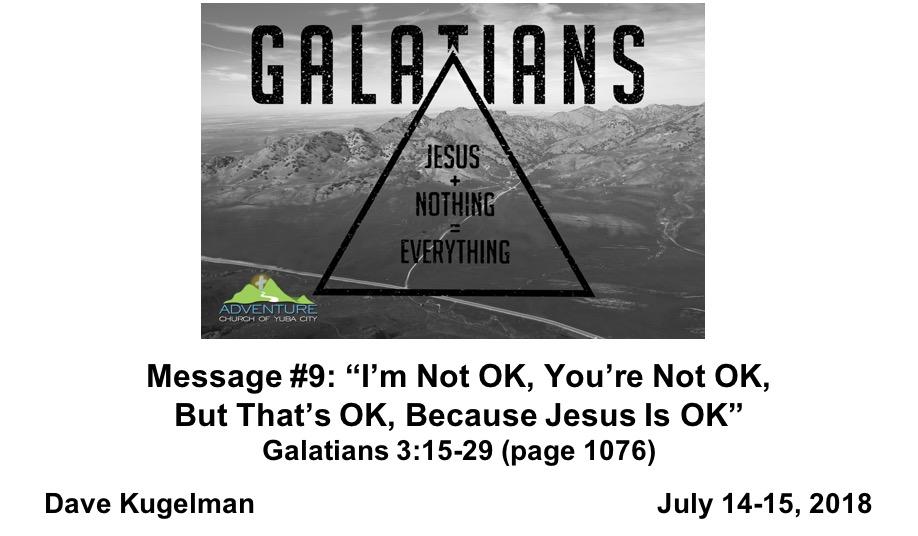 9-I'm Not OK, You're Not OK, But That's OK, Because Jesus Is OK
